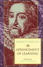 The Advancement of Learning ebook by Francis Bacon