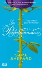 Les Perfectionnistes - tome 1 ebook by Sara SHEPARD, Catherine NABOKOV