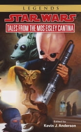 Tales from Mos Eisley Cantina: Star Wars Legends ebook by Kevin Anderson