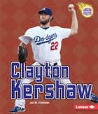Clayton Kershaw ebook by Jon M. Fishman