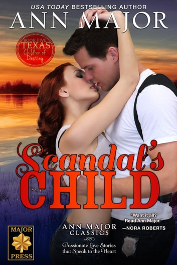Scandal's Child - Texas: Children of Destiny, #5 ebook by Ann Major