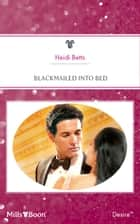Blackmailed Into Bed ebook by Heidi Betts