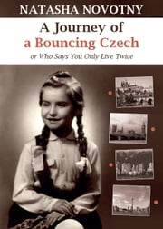 A Journey of a Bouncing Czech ebook by Natasha Novotny