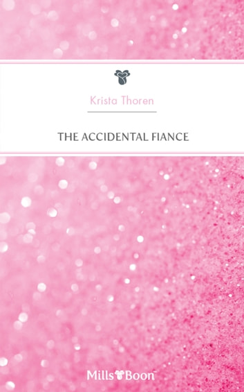 The Accidental Fiance ebook by Krista Thoren