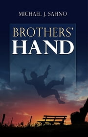 Brothers' Hand ebook by Michael J. Sahno