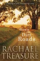 Down the Dirt Roads ebook by Rachael Treasure