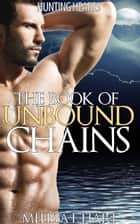 The Book of Unbound Chains (Hunting Hearts, Book 1) ebook by Melissa F. Hart