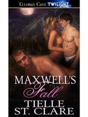 Maxwell's Fall (Wolf's Heritage, Book Three) ebook by Tielle St. Clare