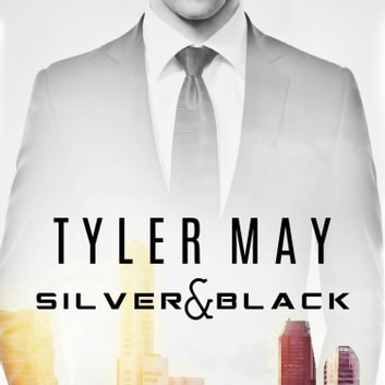 Silver & Black audiobook by Tyler May