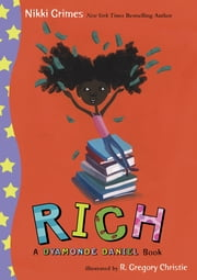 Rich: A Dyamonde Daniel Book ebook by Nikki Grimes,R. Gregory Gregory Christie