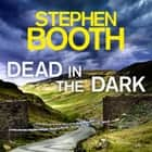 Dead in the Dark audiobook by Stephen Booth