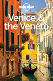 Lonely Planet Venice & the Veneto ebook by Lonely Planet,Cristian Bonetto,Paula Hardy