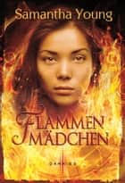 Flammenmädchen ebook by Samantha Young