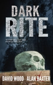 Dark Rite ebook by Alan Baxter
