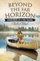 Beyond the Far Horizon ebook by Charles Cleland