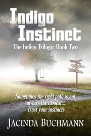 Indigo Instinct: The Indigo Trilogy: Book Two ebook by Jacinda Buchmann