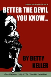 Better the Devil You Know ebook by Betty Keller