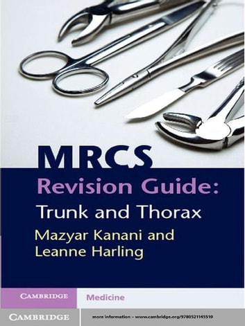 MRCS Revision Guide: Trunk and Thorax ebook by Mazyar Kanani,Leanne Harling