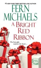 A Bright Red Ribbon ebook door Fern Michaels