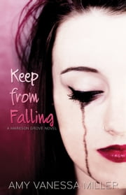 Keep From Falling ebook by Amy Vanessa Miller