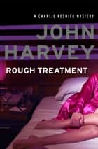 Rough Treatment ebook by John Harvey