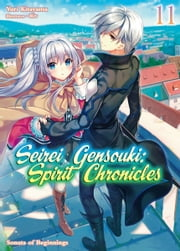 Seirei Gensouki: Spirit Chronicles Volume 11 ebook by Yuri Kitayama