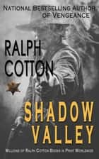 Shadow Valley ebook by Ralph Cotton