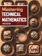 Mastering Technical Mathematics, Third Edition ebook by Stan Gibilisco, Norman H. Crowhurst