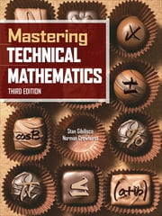 Mastering Technical Mathematics, Third Edition ebook by Stan Gibilisco,Norman Crowhurst