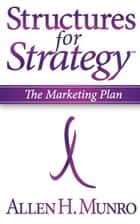 Structures for Strategy ebook by Allen H. Munro