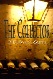 The Collector ebook by R.D. Byron-Smith