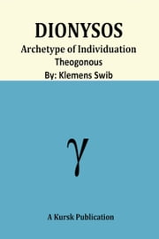 Dionysos Archetype Of Individuation Theogonous ebook by Klemens Swib