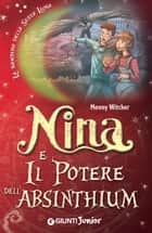Nina e il Potere dell'Absinthium eBook by Moony Witcher