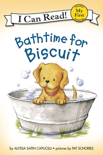 Bathtime for Biscuit ebook by Alyssa Satin Capucilli