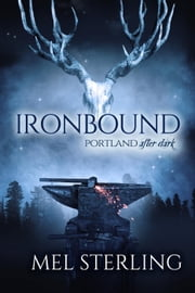 Ironbound - Portland After Dark, #2 ebook by Mel Sterling