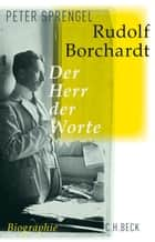 Rudolf Borchardt - Der Herr der Worte ebook by Peter Sprengel