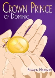 Crown Prince of Dominic ebook by Sharon Harbison