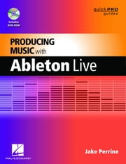 Producing Music with Ableton Live ebook by Jake Perrine