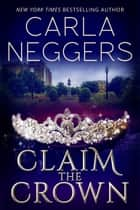 Claim the Crown ebook by Carla Neggers