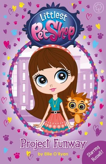 Littlest Pet Shop: Project Funway - Book 2 ebook by Ellie O'Ryan,Littlest Pet Shop