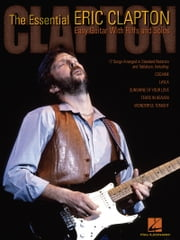 The Essential Eric Clapton (Songbook) - Easy Guitar with Riffs and Solos ebook by Eric Clapton
