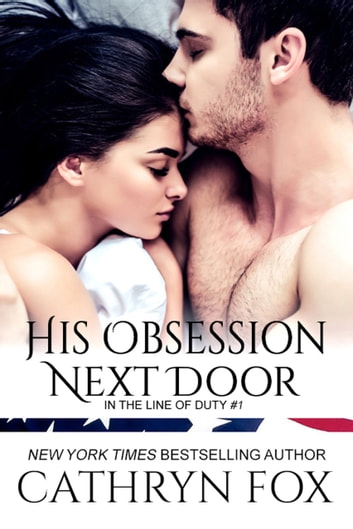 His Obsession Next Door - Book 1, in series. ebook by Cathryn Fox