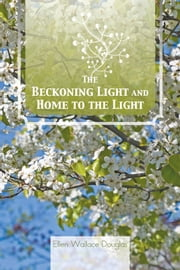 The Beckoning Light and Home to the Light ebook by Ellen Wallace Douglas