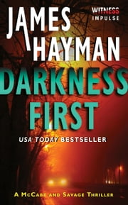 Darkness First - A McCabe and Savage Thriller ebook by James Hayman