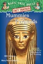Magic Tree House Fact Tracker #3: Mummies and Pyramids ebook by Mary Pope Osborne,Will Osborne,Sal Murdocca