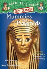 Magic Tree House Fact Tracker #3: Mummies and Pyramids - A Nonfiction Companion to Magic Tree House #3: Mummies in the Morning ebook by Mary Pope Osborne,Will Osborne