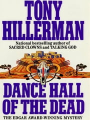 Dance Hall of the Dead - A Leaphorn and Chee Novel ebook by Tony Hillerman