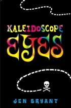Kaleidoscope Eyes ebook by Jen Bryant