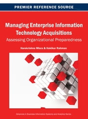 Managing Enterprise Information Technology Acquisitions - Assessing Organizational Preparedness ebook by Harekrishna Misra,Hakikur Rahman