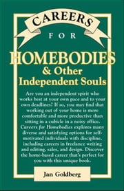 Careers for Homebodies & Other Independent Souls ebook by Goldberg, Jan